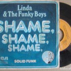 Discos de vinilo: LINDA & THE FUNKY BOYS - SHAME SHAME - SINGLE 1975 - RCA. Lote 121221495