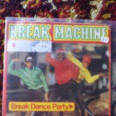 Discos de vinilo: SINGLE BREAK MACHINE- BREAK DANCE PARTY, 1984.. Lote 121224604