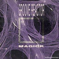 Discos de vinilo: GROOVE REACTOR - MAGICK / LP MAXISINGLE DE 1992 RF-5733 ***. Lote 121229195
