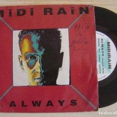 Discos de vinilo: MIDI RAIN - ALWAYS - MIXED BY JOHN ROCCA - SINGLE INGLES 1991 - VINYL SOLUTION. Lote 121247635