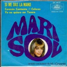 Discos de vinilo: MARISOL SI ME DAS LA MANO - CORAZON CONTENTO - DISCO DE 4 CANCIONES HECHO EN MEXICO. Lote 121249639