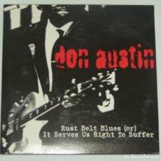 Discos de vinilo: DON AUSTIN – RUST BELT BLUES (OR) IT SERVES US RIGHT TO SUFFER - 2001. Lote 121259007