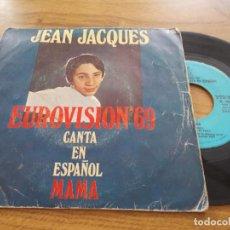 Discos de vinilo: JEAN JACQUES EUROVISION 69, CANTA EN ESPAÑOL MAMA. Lote 121270443