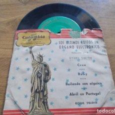 Discos de vinilo: ETHEL SMITH. LOS ULTIMOS EXITOS EN ORGANO ELECTRONICO. CREO, RUBY, BAILANDO CON ALGUIEN. . Lote 121282439