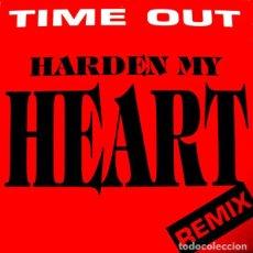 Discos de vinil: TIME OUT - HARDEN MY HEART (REMIX) - MAX MUSIC - NM899MX - SPAIN. Lote 121293715