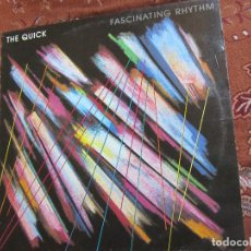Discos de vinilo: THE QUICK- LP VINILO- TITULO FASCINATING RHYTHM- 10 TEMAS- ORIGINAL 82- NUEVO UN POCO ROZADA CARPETA. Lote 121299907