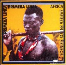 Discos de vinilo: PRIMERA LINEA - AFRICA EMPIEZA EN LOS PIRINEOS - MINI LP - GIRA - 1985 EX/EX/EX. Lote 121300003
