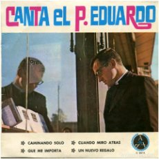 Discos de vinilo: PADRE EDUARDO (JOSÉ PAGÁN) – CANTA EL P. EDUARDO - EP SPAIN 1967 - ED. PAULINAS C-3073. Lote 121314959
