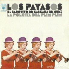 Discos de vinilo: LOS PAYASOS. SINGLE. SELLO CBS. EDITADO EN ESPAÑA. AÑO 1974. Lote 121335607