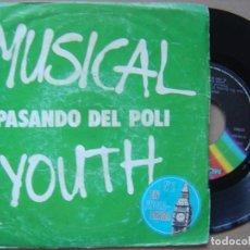 Discos de vinilo: MUSICAL YOUTH - PASANDO DEL POLI - SINGLE 1982 - MCA. Lote 121351855