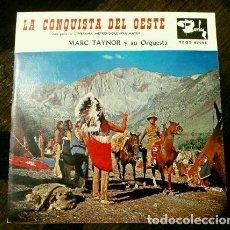 Disques de vinyle: LA CONQUISTA DEL OESTE (EP. 1963) BSO - MARC TAYNOR Y SU ORQUESTA (ALFRED NEWMAN) JOHN WAYNE. Lote 161553228