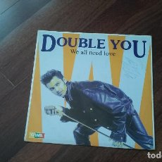 Discos de vinilo: DOUBLE YOU-WE ALL NEED YOU.MAXI ITALIA. Lote 121369259