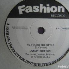Discos de vinilo: JOSEPH COTTON + MASSIVE HORNS SG FASHION 1987 - NO TOUCH THE STYLE - REGGAE DUB . Lote 121414571