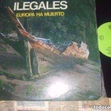 Discos de vinilo: ILEGALES EUROPA HA MUERTO (FONOGRAFICA-1983) OG ESPAÑA PRIMER DIFICIL ULTRARARO 12 PULGADAS EX. Lote 121427419
