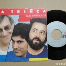 Discos de vinilo: LA TRINCA (SG) 1985 - ELE MANOLO - FANTASMAS (SG DEL DISCO: SINÁNIMUS MOLESTANDI). Lote 121428511
