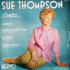 Discos de vinilo: SUE THOMPSON / NORMAN. - TONIGHT. - OH, LONESOME ME. - SAD MOVIES (MAKE ME CRY).. Lote 121429091