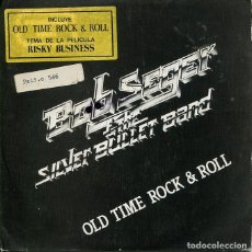 Disques de vinyle: BOB SEGER & THE SILVER BULLET BAND (BSO RISKY BUSINESS) / OLD TIME ROCK & ROLL + 1 (SINGLE PROMO 84). Lote 121429331