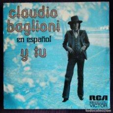 Discos de vinilo: CLAUDIO BAGLIONI / Y TU... - QUIZA SI ME PIENSAS.. Lote 121438235
