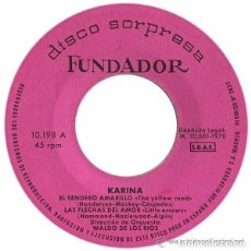 Discos de vinilo: FUNDADOR 10.198 - KARINA – EL SENDERO AMARILLO / LAS FLECHAS DEL AMOR + 2 TEMAS- EP 1970. Lote 121451579