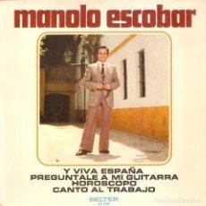 Discos de vinilo: VENDO SINGLE DE MANOLO ESCOBAR, AÑO 1973 (MAS INFORMACIÓN EN 2ª FOTO EN EL INTERIOR).. Lote 158565518