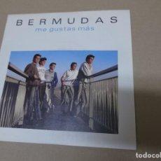 Discos de vinilo: BERMUDAS (SN) ME GUSTAS MAS AÑO 1988. Lote 121483179