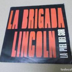 Discos de vinilo: LA BRIGADA LINCOLN (SN) LA PIEL DEL SUR AÑO 1988 - PROMOCIONAL. Lote 121483583