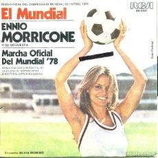 Discos de vinilo: ENNIO MORRICONE / EL MUNDIAL (TEMA OFICIAL) / EL MUNDIAL (MARCHA OFICIAL) SINGLE 1978. Lote 121491091