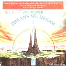 Discos de vinilo: JOE MILNER (THE NEVERENDING II) DREAMS WE DREAM / THE NEVERENDING STORY (SINGLE 1990). Lote 121493031