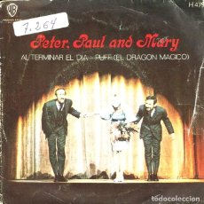 Dischi in vinile: PETER, PAUL AND MARY / AL TERMINAR EL DIA / PUFF (EL DRAGON MAGICO) SINGLE 1969. Lote 121508947