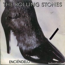 Discos de vinilo: ROLLING STONES / ENCIENDELO / DE NADA TE SIRVE LLORAR (SINGLE 1981). Lote 121541703