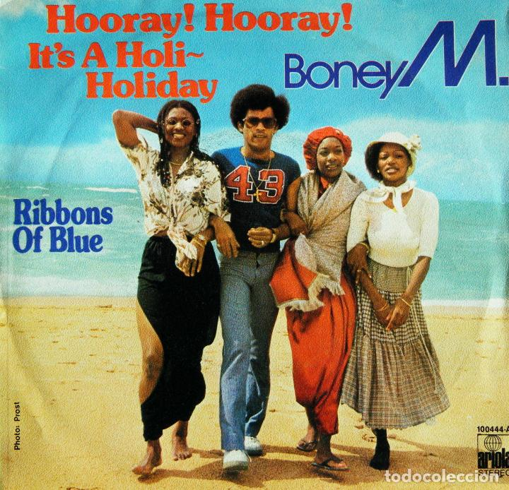 BONEY M. / HOORAY! HOORAY! IT´S A HOLI HOLIDAY. / RIBBOMS OF BLUE. (Música - Discos - Singles Vinilo - Funk, Soul y Black Music)