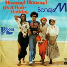 Discos de vinilo: BONEY M. / HOORAY! HOORAY! IT´S A HOLI HOLIDAY. / RIBBOMS OF BLUE.. Lote 121548895