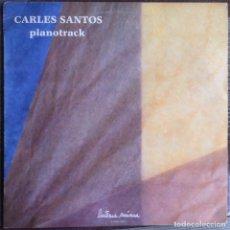 Discos de vinilo: CARLES SANTOS - PIANOTRACK - LP - LINTERNA MUSICA 1984 EDICIÓN ESPAÑOLA ORIGINAL. Lote 121564227