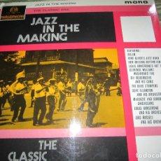 Discos de vinilo: JAZZ IN THE MAKING - THE CLASSIC ERA LP - ORIGINAL INGLES - PARLOPHONE 1963 - MONOAURAL - ENCARTE -. Lote 121576731