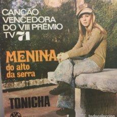 Discos de vinilo: TONICHA. MENINA DO ALTO DA SERRA. EUROVISION PORTUGAL 1971. Lote 121577386