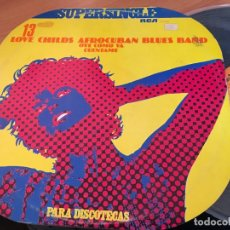 Discos de vinilo: LOVE CHILDS AEROCUBAN BLUES BAND ( OYE COMO VA / CUENTAME) MAXI 1977 (VIN-A2). Lote 121578659