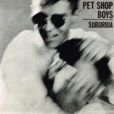 Discos de vinilo: PET SHOP BOYS . SUBURBIA EMI 1986 006 20 1463 7 . Lote 121599819