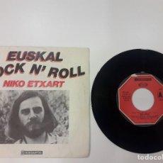 Discos de vinilo: NIKO ETXART - EUSKAL ROCK N' ROLL SINGLE 45 RPM 1979 BASQUE FOLK WORLD MUSIC. Lote 121602079