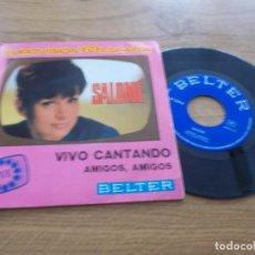 Discos de vinilo: SALOMÉ. VIVO CANTANDO, AMIGOS,AMIGOS.. Lote 121625727