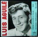 Discos de vinilo: LUIS AGULÉ / PUEDES ECHARTE A VOLAR.- DILE.- UN DIABLO DISFRAZADO.- TEL AVIV.. Lote 121637079