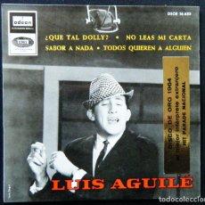Discos de vinilo: LUIS AGULÉ / ¿QUE TAL DOLLY?- NO LEAS MI CARTA.-SABOR A NADA.-TODOS QUIEREN A ALGUIEN.. Lote 121637307