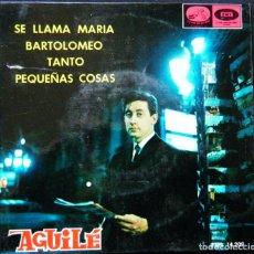 Discos de vinilo: LUIS AGULLÉ / SE LLAMA MARÍA - BARTOLOMMEO - TANTO - PEQUEÑAS COSA.. Lote 121637895