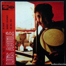 Discos de vinilo: LUIS AGULLÉ / NO,NO,NO VALENTIN - MI AMOR - QUIERES ESCAPARTE - UN, DOS, TRES.. Lote 121638407