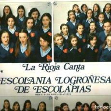 Discos de vinilo: LP ESCOLANIA LOGROÑESA DE ESCOLAPIAS : LA RIOJA CANTA . Lote 121638791