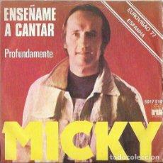 Discos de vinilo: ESPAÑA 1977 - ENSÉÑAME A CANTAR. MICKY. Lote 121644775
