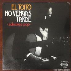 """Discos de vinilo: EL TOITO """"NO VENGAS TARDE"""" SG 1975 RUMBA FUNK. Lote 121651675"""