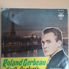 Discos de vinilo: ROLAND GERBEAU – CHANTE LES GRANDS SUCCÉS DE PARIS. LP. 1961. CHANSON!. Lote 121660307
