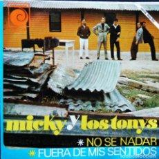 Discos de vinilo: MICKY Y LOS TONYS / NO SE NADAR. - FUERA DE MIS SENTIDOS.. Lote 121662311