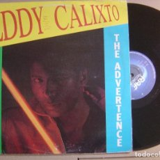 Discos de vinilo: EDDY CALIXTO - QUE MARCHA + THE ADVERTENCE - MAXI SINGLE 1984 - RAF. Lote 121705843