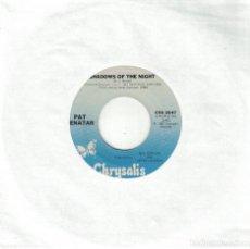 Dischi in vinile: PAT BENATAR - SHADOWS OF THE NIGHT / THE VICTIM (SINGLE USA, CHRYSALIS 1982). Lote 121707791